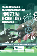 The Top Strategic Recommendations for Industrial Technology Visionaries