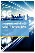 Accelerating the Path to 5G with LTE Advanced Pro