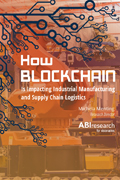 How Blockchain is Impacting Industrial Manufacturing and Supply Chain Logistics