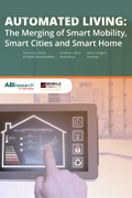 Automated Living: The Merging of Smart Mobility, Smart Cities and Smart Home